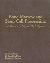 Bone Marrow and Stem Cell Processing: A Manual of Current Techniques