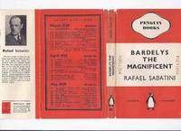 image of Bardelys the Magnificent ---by Rafael Sabatini ( Paperback in a Dustjacket Edition )