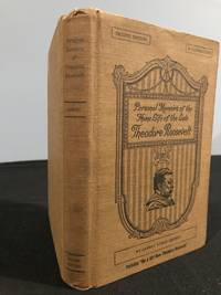 Personal Memoirs of the Home Life of the Late Theodore Roosevelt as Soldier, Governor, Vice President, and President, in relation to Oyster Bay