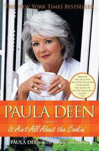 image of Paula Deen : It Ain't All about the Cookin'