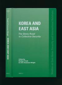 Korea and East Asia: The Stony Road to Collective Security. [Studies in East Asian security and international relations; volume 1]