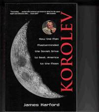 image of Korolev: How One Man Masterminded the Soviet Drive to Beat America to the  Moon