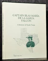 Captain Blas Maria De La Garza Falcon: Colonizer of South Texas (SIGNED)