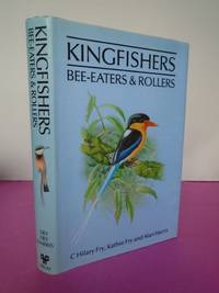 Kingfishers, Bee-Eaters and Rollers: A Handbook