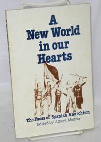 image of A new world in our hearts; the faces of Spanish anarchism