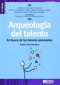 Arqueología del talento: en busca de los tesoros personales by Alberto Sánchez-Bayo - 2014-02-07 - from Books Express and Biblio.co.uk
