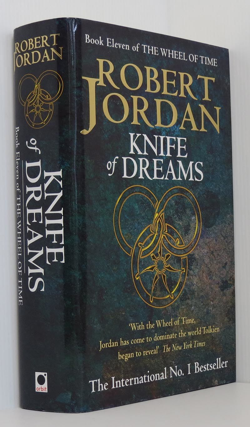 Knife Of Dreams The Wheel Of Time Book 11 By Robert Jordan 1st Edition 1st Printing 2005 From Durdles Books Ioba Sku 002591