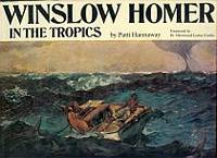 WINSLOW HOMER IN THE TROPICS.Foreword By Dr. Hereward Lester Cooke