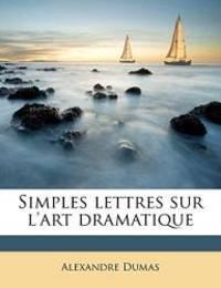 image of Simples lettres sur l'art dramatique (French Edition)