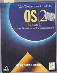 VAN WOLVERTON'S GUIDE TO OS/2 VERSION 2.1 EASY DIRECTIONS FOR IMMEDIATE  RESULTS