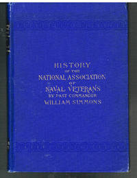 History of The National Ass. Of Naval Veterans by William Simmons 1895