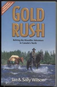 Gold Rush Reliving The Klondike Adventure In Canada's North