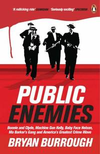 Public Enemies [Film Tie-in]: The True Story of America's Greatest Crime Wave by  Bryan Burrough - Paperback - from World of Books Ltd and Biblio.co.uk