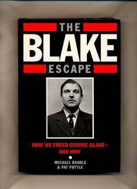 The Blake Escape: How we Freed George Blake - and Why [1] by  Michael and Pat Pottle Randle - First Edition - 1989 - from Little Stour Books PBFA (SKU: 70015)