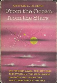 From the Ocean, from the Stars: An Omnibus Containing the Complete Novels the Deep Range and the City and the Stars and 24 Short stories
