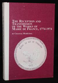THE RECEPTION AND TRANSMISSION OF THE WORKS OF MARIE DE FRANCE, 1774-1974