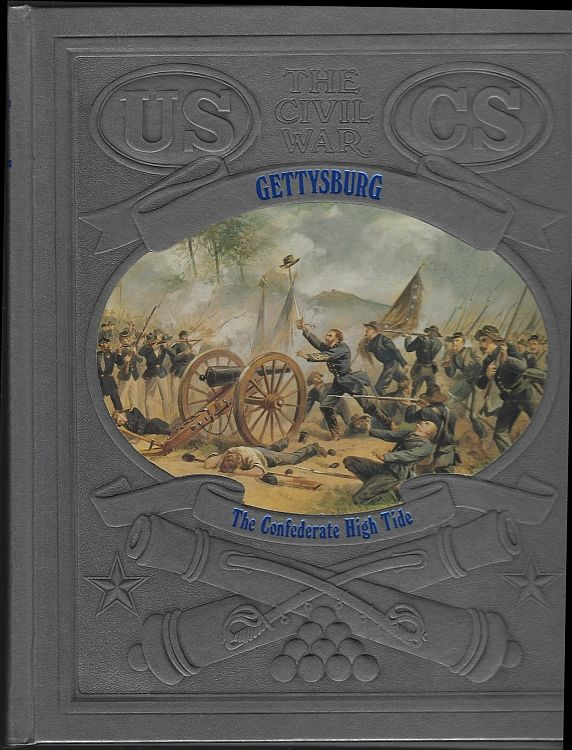 GETTYSBURG The Confederate High Tide, Clark, Champ and The editors Of Time-Life