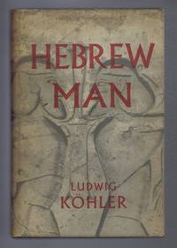 Hebrew Man, Lectures Delivered at the Invitation of the University of Turingen, December 1-16, 1952, with ab appendix on Justice In The Gate