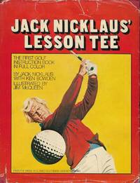 Jack Nicklaus' Lesson Tee by  Jack Nicklaus - Hardcover - from Barner Books and Biblio.co.uk