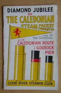 Diamond Jubilee of the Caledonian Steam Packet Company Ltd and of the Opening of the Caledonian...