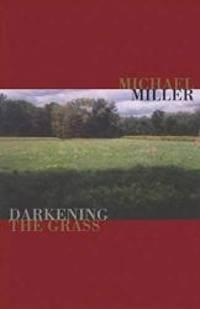 Darkening the Grass (Emerging Voices)