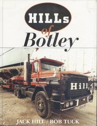 Hills of Botley: Road Transport Through the Centuries Carried Out by the Hill Family of Hampshire