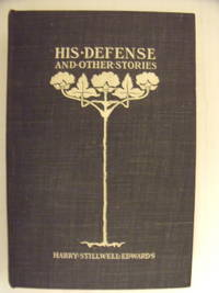 His Defense and Other Stories by  Harry Stillwell Edwards - Signed First Edition - 1899 - from Charity Bookstall (SKU: 003092)