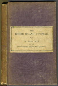 The Rhode Island Cottage, or A Gift for the Children of Sorrow: A Narrative of Facts.  By a Clergyman of the Protestant Episcopal Church by  1808-1866  James Cook - Hardcover - First edition - 1835 - from Antipodean Books, Maps & Prints and Biblio.com