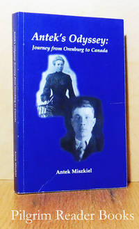 Antek's Odyssey: Journey from Orenburg to Canada.