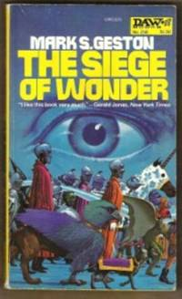 THE SIEGE OF WONDER by  Mark S Geston - Paperback - First Edition - 1977 - from Ravenswood Books and Biblio.co.uk