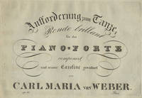 Aufforderung zum Tanze: Rondo brillant für das Piano-Forte componirt und seiner Caroline gewidmet ... Op. 65