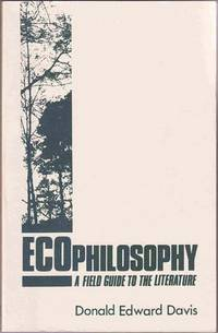 Ecophilosophy:  A Field Guide to the Literature