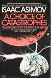 image of A Choice of Catastrophes: The Disasters Thata Threaten Our World