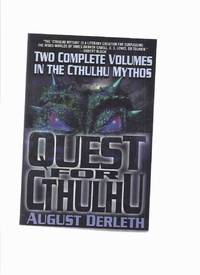 Quest for Cthulhu: Two Complete Volumes in the Cthulhu Mythos -by August Derleth (collects Mask...