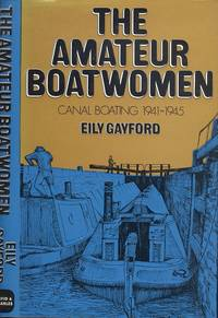 The Amateur Boatwomen: Canal boating 1941-1945