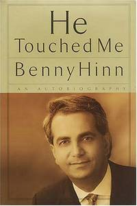 He Touched Me - Benny Hinn - An Autobiogrphy