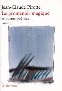 Le promenoir magique et autres poèmes, 1953-2003.