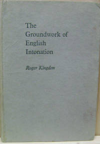 The Groundwork of English Intonation