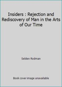 Insiders : Rejection and Rediscovery of Man in the Arts of Our Time