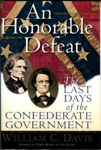 image of An Honorable Defeat: The Last Days Of The Confederate Government