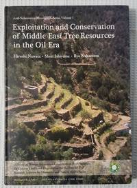 Exploitation and Conservation of Middle East Tree Resources in the Oil Era Vol. 1