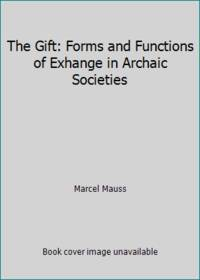 image of The Gift: Forms and Functions of Exhange in Archaic Societies