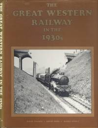 The Great Western Railway in The 1930s by  David Green and Barry Scott. Fraser David - 1st  Edition - 1985 - from Dereks Transport Books and Biblio.co.uk
