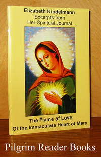 The Flame of Love of the Immaculate Heart of Mary. Excerpts from  Her Spiritual Journal.