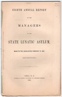 Eighth annual report of the managers of the State Lunatic Asylum, made to the legislature February 27, 1851.