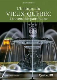 L'histoire du Vieux-Québec à travers son patrimoine.