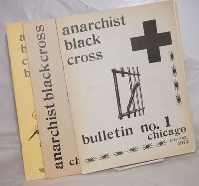 Chicago: Chicago Anarchist Black Cross, 1974. Three issues of the bulletin, spanning the period betw...