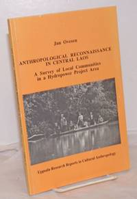 Anthropological Reconnaissance in Central Laos: A Survey of Local Communities in a Hydropower Project Area