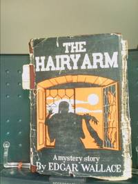 The hairy arm, by  Edgar Wallace - Hardcover - 1925 - from ThriftBooks and Biblio.com