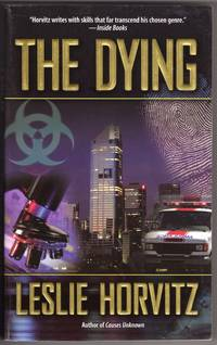 The Dying by  Leslie Horvitz - Paperback - Reprint - 2007 - from Mirror Image Book (SKU: 052218009)